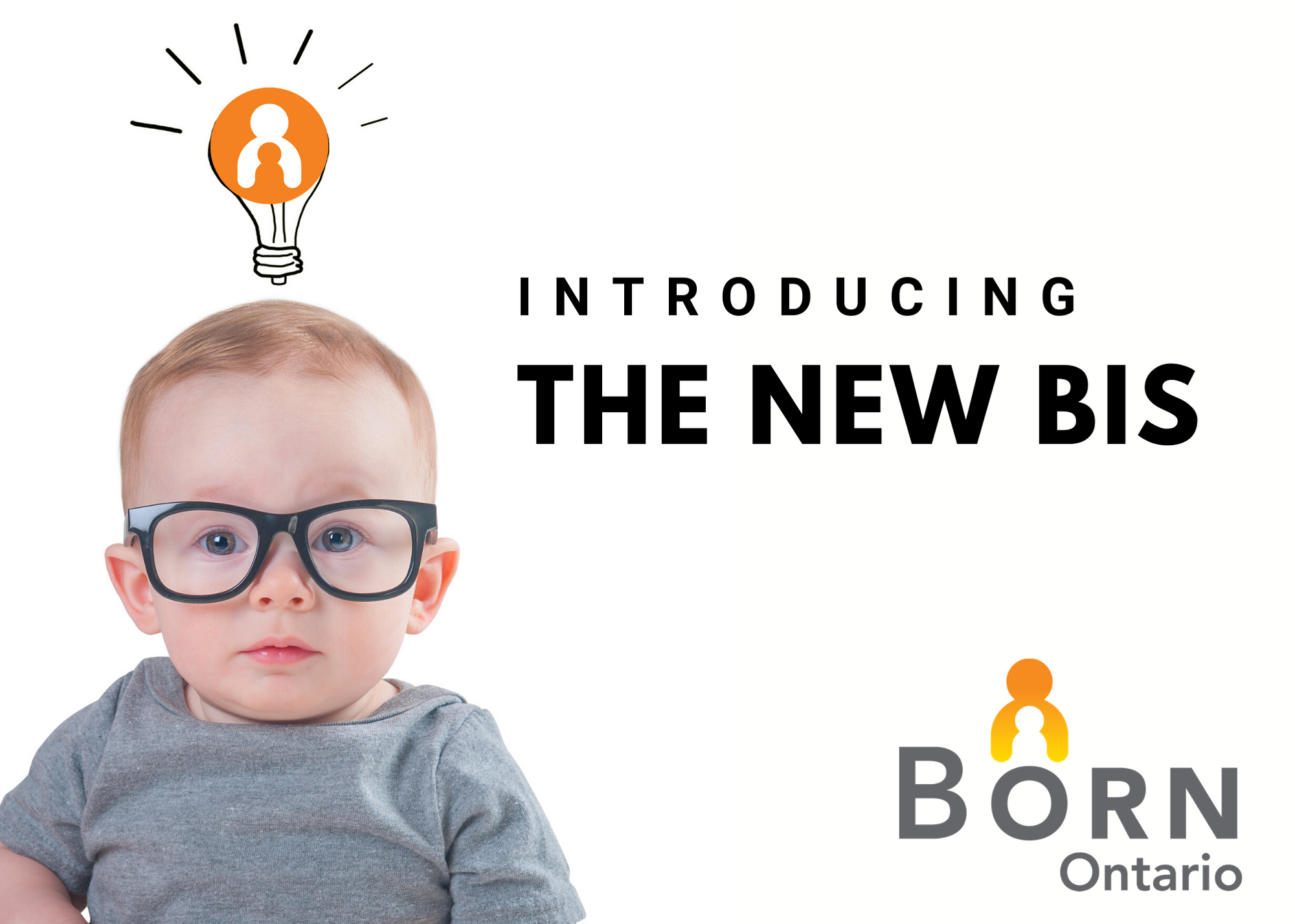 baby with glasses and a light bulb over his head, text saying 'Introducing the new BIS'